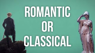 Are You Romantic or Classical?