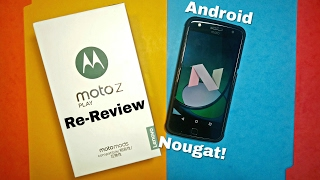 Moto Z Play nougat update! Re review after 4 months