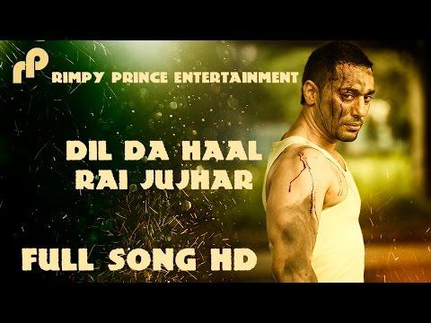 Dil Da Haal | Rai Jujhar | Rimpy Prince | 2015 Full Song