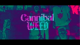 WEED - CANNIBAL X GH (Official Music Video)