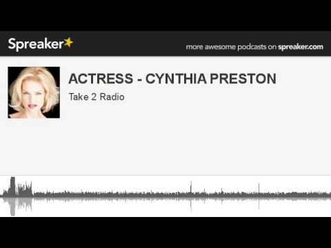 ACTRESS - CYNTHIA PRESTON (part 1 of 8, made with Spreaker)