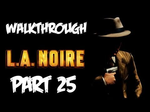 LA Noire: Walkthrough Part 25 [Case 10] - Let's Play (Gameplay & Commentary)