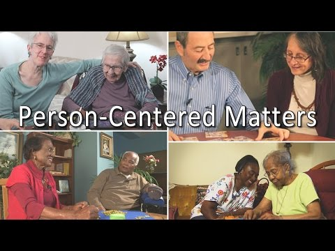 Person-Centered Matters: Making Life Better for Someone Living With Dementia