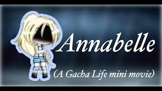 Annabelle | A Gacha Life mini movie