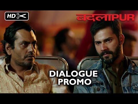 Badlapur (Dialogue Promo) | Varun Dhawan, Nawazuddin Siddiqui, Huma Qureshi