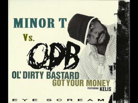 Minor T Vs. Ol' Dirty Bastard & Kelis - Baby I Got Your $ (Eye Scream Bootleg)
