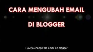 download lagu Cara Mengubah Email Di Blogger/blogspot gratis