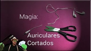 SUPER TUTORIAL de Magia: Auriculares cortados REVELADO (Magick Trick Revealed :headphones severed)