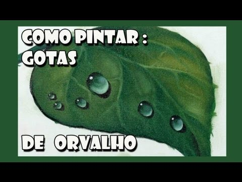 Como Pintar : Gotas de Orvalho