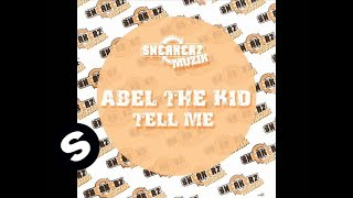 Abel The Kid - Tell Me (Bart Hendrix Remix)