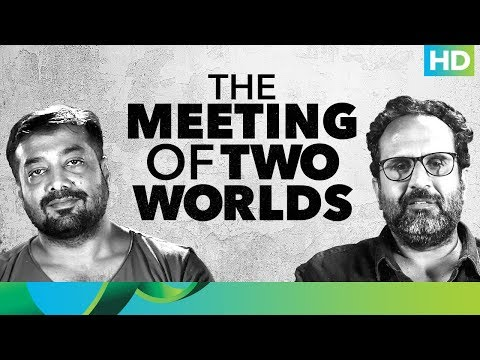 Aanand l Rai & Anurag Kashyap | Meeting of Two Worlds | Mukkabaaz