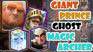 Giant Prince Ghost Magic Archer Deck ⛺⛺⛺ New Giant Deck with Magic Archer Clash Royale