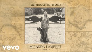 Miranda Lambert We Should Be Friends Audio