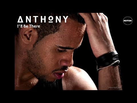 Sonerie telefon » Anthony – I'll Be There