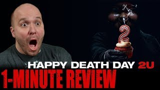 HAPPY DEATH DAY 2U (2019) - One Minute Movie Review