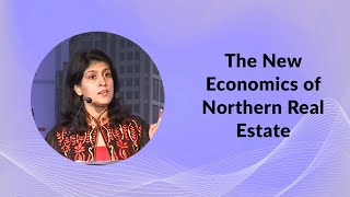 The New Economics of Northern Real