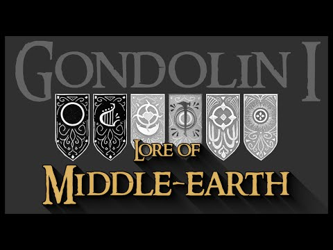 Lore Of Middle-earth: Gondolin, Part 1; The Rise