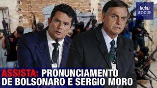 AO VIVO: PRONUNCIAMENTO DO PRESIDENTE JAIR BOLSONARO E DO MINISTRO SERGIO MORO