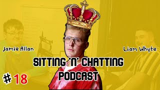 Sitting 'n' Chatting Podcast #18 Jake Paul is the Queen ?!?