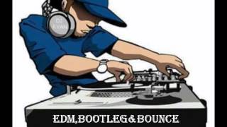 Nonstop edm,bootleg & bounce(selerio)