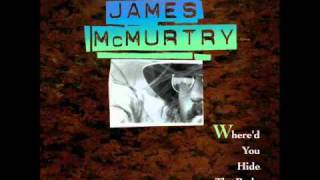 Watch James Mcmurtry Where