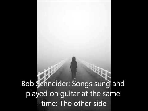 Bob Schneider - The Other Side