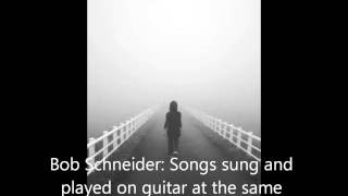 Watch Bob Schneider The Other Side video