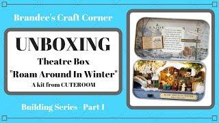 Brandee's Craft Corner - Theatre Box Unboxing - Building Series Part 1 - Super Craft Sunday