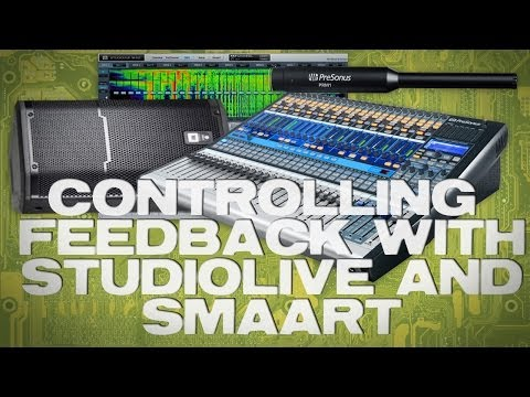 Controlling Feedback With Studiolive and Smaart