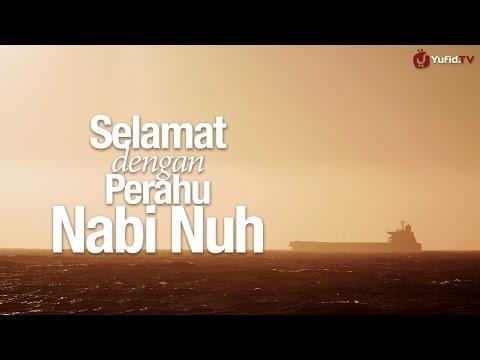 Ceramah Singkat: Selamat dengan Perahu Nabi Nuh - Ustadz Ahmad Zainuddin, Lc.