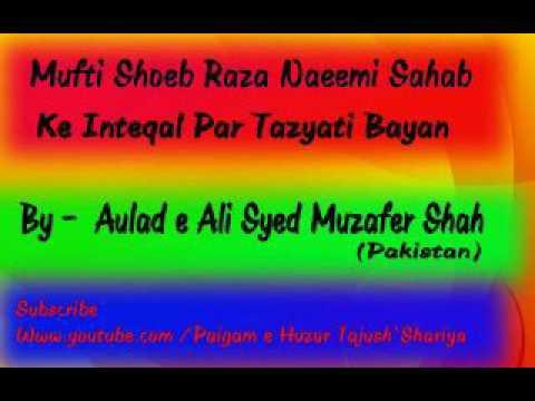 Mufti Shoeb Raza Naeemi Ke Inteqal Par Tazyati Bayan by Aulad e Ali Syed Muzafer Shah (Pakistan)