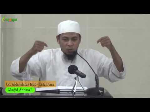 Ust. Abdurrahman Jihad - Cinta Dunia