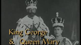 King George and Queen Mary - The First Windsors (Part 1)