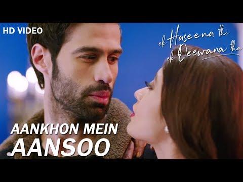 Aankhon Mein Aansoon with Lyrics | Nadeem, Palak, Yaseer | Ek Haseena Thi Ek Deewana Tha
