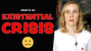 What is an Existential Crisis? | Kati Morton