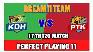 KDH VS PTK DREAM 11 TEAM 18TH T20 MATCH KANDAHAR KNIGHTS VS Paktia Royals CRICDUEL