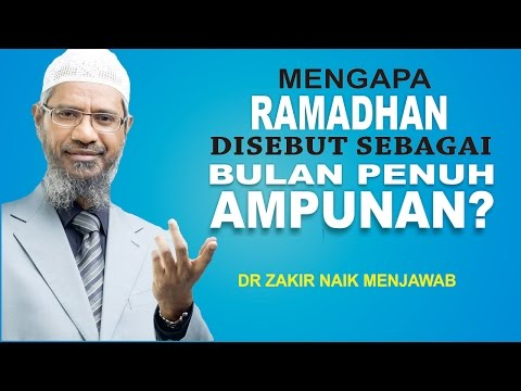 Ini Alasan Kenapa Ramadhan dikatakan Bulan Penuh Ampunan | Dr Zakir Naik