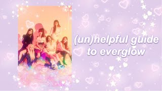 (un)helpful guide to everglow 🦋