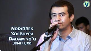 Nodirbek Xolboyev - Dadam yo'q | Нодирбек Холбоев - Дадам йук (jonli ijro)