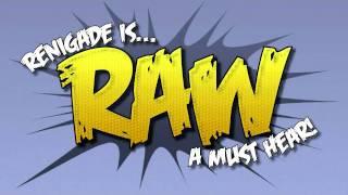 Renigade - RAW