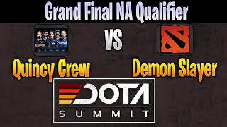 Quincy Crew vs Demon Slayer | BO5 | Grand Final DOTA Summit 11 NA Qualifier LIVE | NO CASTER | D