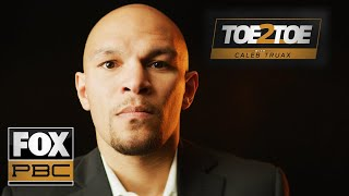 Caleb Truax considers his style 'fan-friendly' | Toe 2 Toe | PBC ON FOX