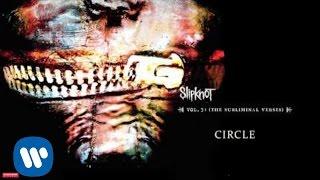 Slipknot - Circle