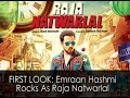 first look emraan hashmi rocks as raja n...