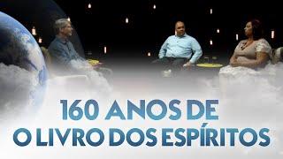 160 anos de O Livro dos Espíritos (especial ao vivo)