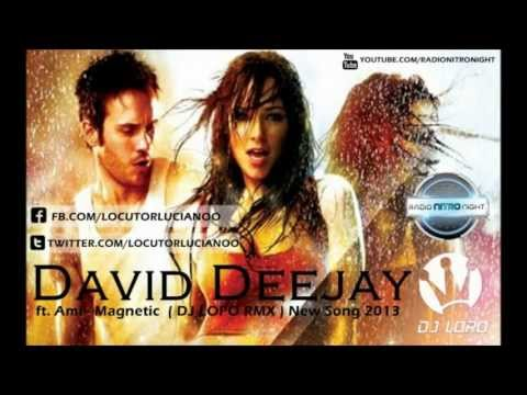 David Deejay ft. Ami - Magnetic ( DJ LOPO RMX ) New Song 2013...
