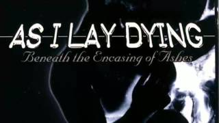 Watch As I Lay Dying Beneath The Encasing Of Ashes video