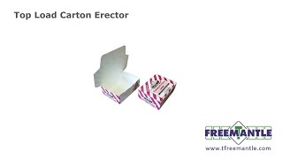 T Freemantle Ltd - Top Load Carton Erector