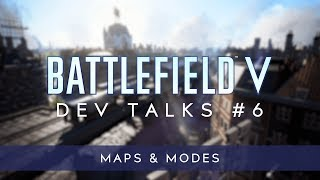 Battlefield V Dev Talks: Maps & Modes