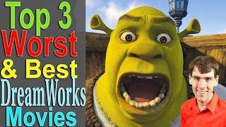 Top 3 Worst & Best Dreamworks Movies
